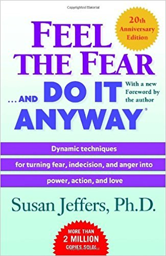 Feel the fear and do it anyway -- Synthesis