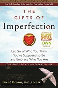 The gifts of imperfection -- Summary